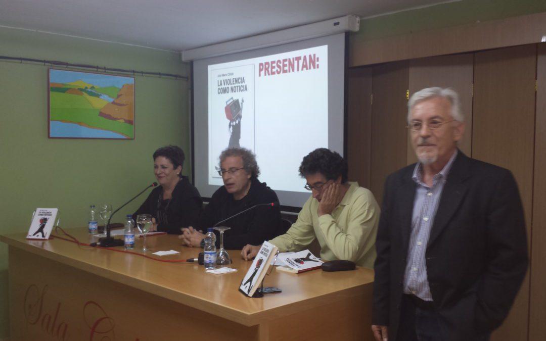 """Presentación del libro """"La violencia como noticia"""", de José Mª Calleja"""